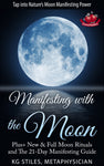 Manifesting with the Moon - Tap into Nature's Manifesting Power - By KG Stiles-ebook-PurePlant Essentials