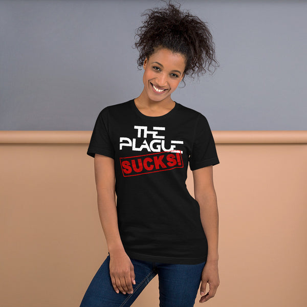 The Plague Sucks Unisex T-Shirt