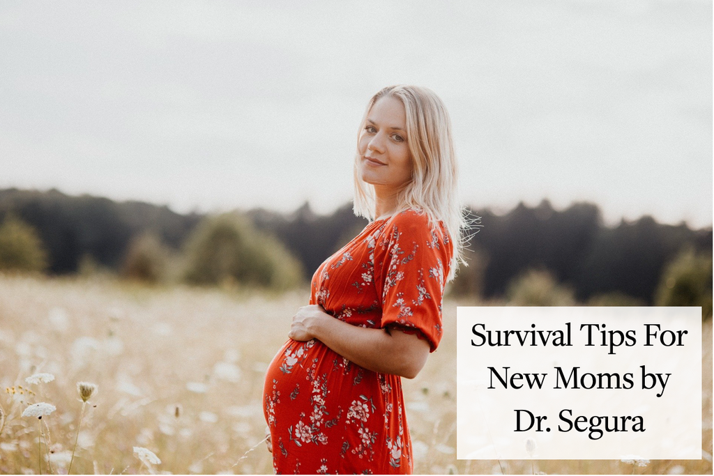 Survival Tips For New Moms by Dr. Segura