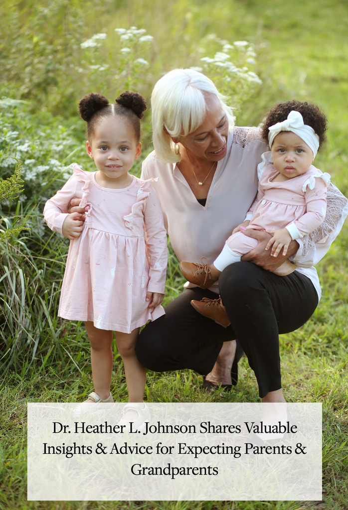 Dr. Heather L. Johnson Shares Valuable Insights & Advice for Expecting Parents & Grandparents