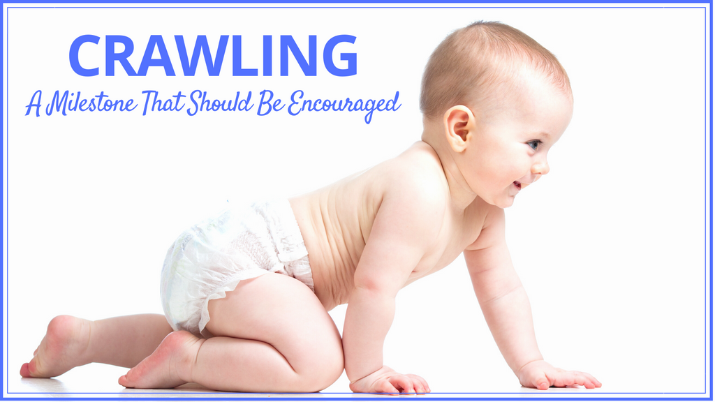 Crawling:  A Milestone That Should Be Encouraged