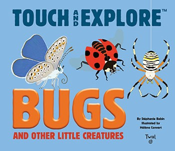 Touch and Explore: Bugs
