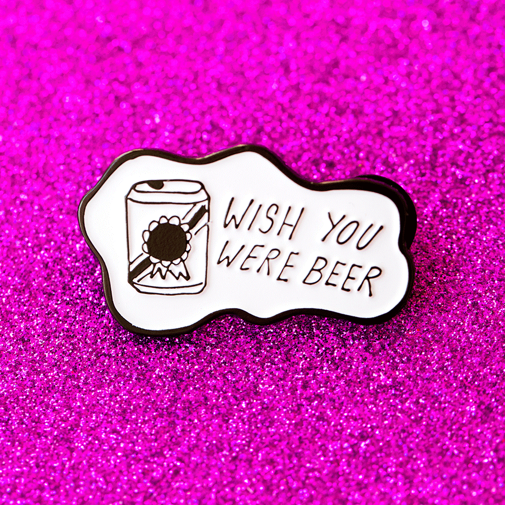 Wish You Were Beer Pins