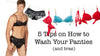 Men!  Five Tips On How To Wash Your Panties