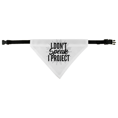 I Don't Speak, I Project Pet Bandana