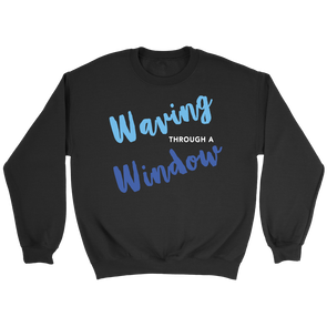 Waving Through A Window Crew Sweatshirt