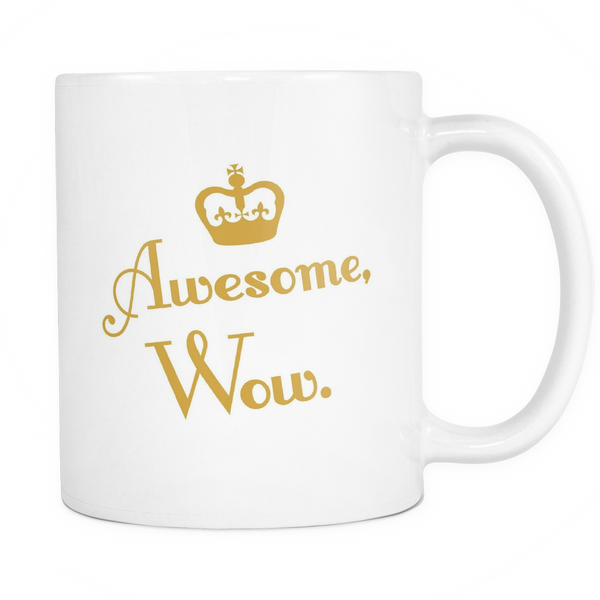 Awesome, Wow. Mug