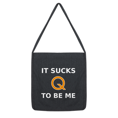 Sucks To Be Me Classic Tote Bag