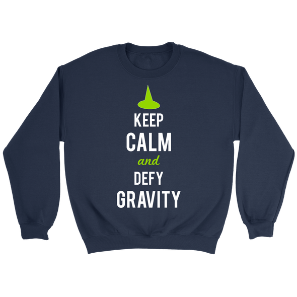 Keep Calm And Defy Gravity Crew Sweatshirt
