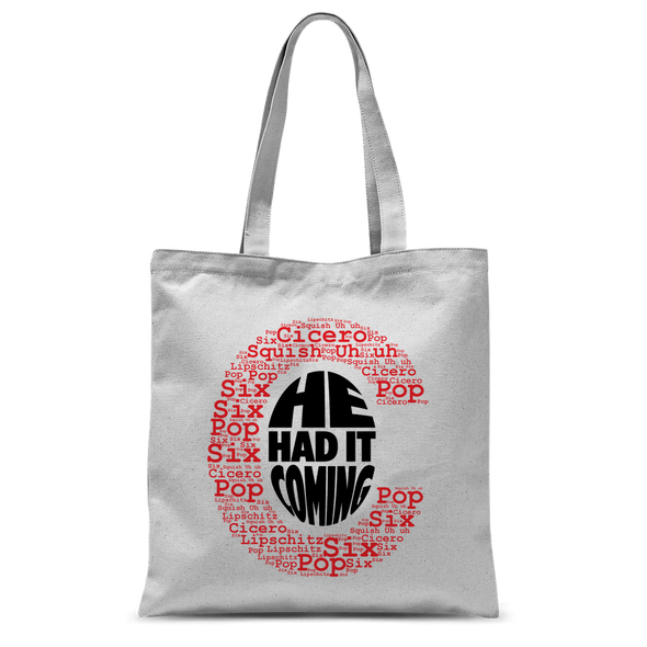 Had It Coming Tote Bag