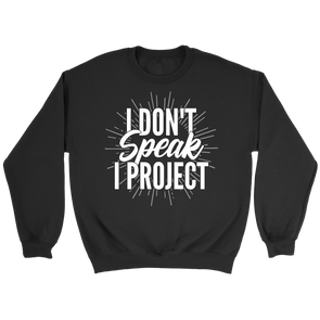 I Don't Speak I Project Crew Sweatshirt