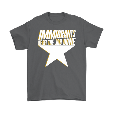 Immigrants We Get The Job Done Basic Tee