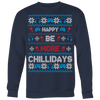 Be More Chillidays Holiday Sweatshirt
