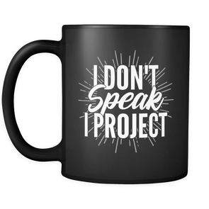 I Don't Speak I Project Mug