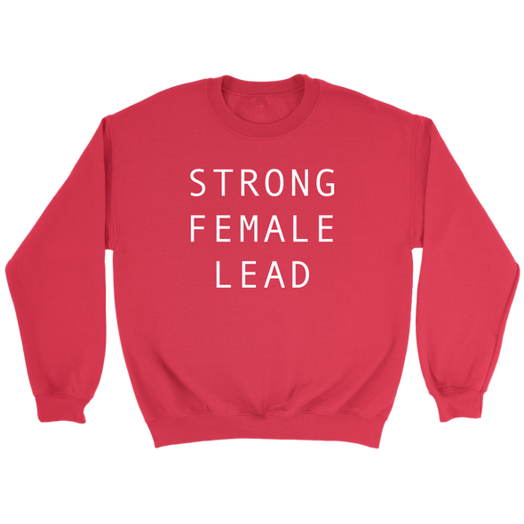 Strong Female Lead Crew Sweatshirt