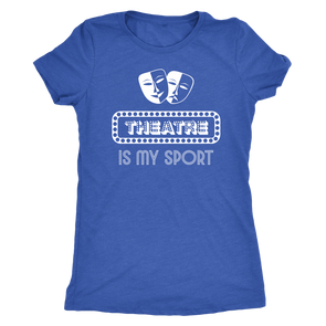 Theatre Is My Sport Women's Tee