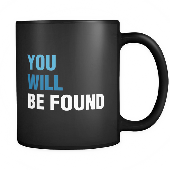 You Will Be Found Mug