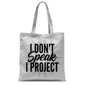I Don't Speak, I Project Tote Bag