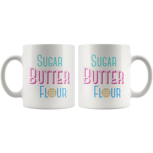 Sugar, Butter, Flour Mug