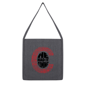 Had It Coming Classic Tote Bag