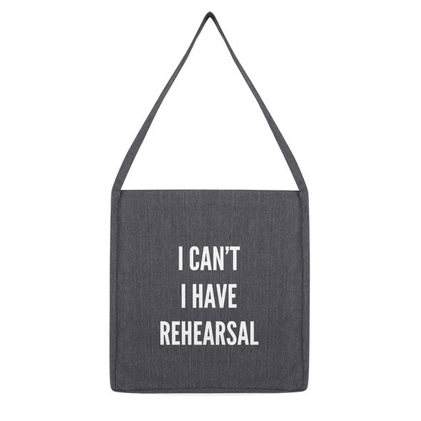 I Can't I Have Rehearsal Classic Tote Bag