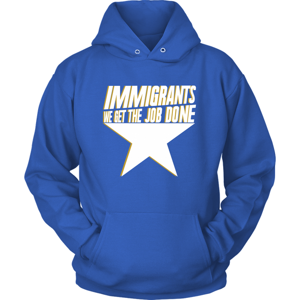Immigrants We Get The Job Done Hoodie