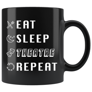 Eat, Sleep, Theatre, Repeat Mug