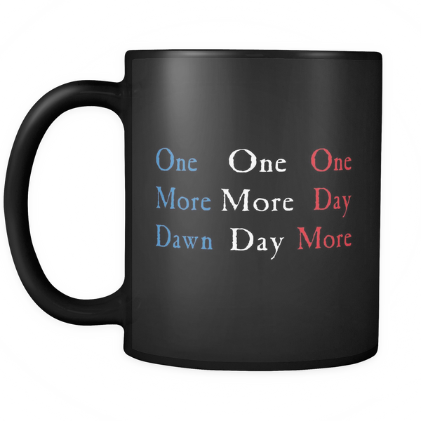 One Day More Mug