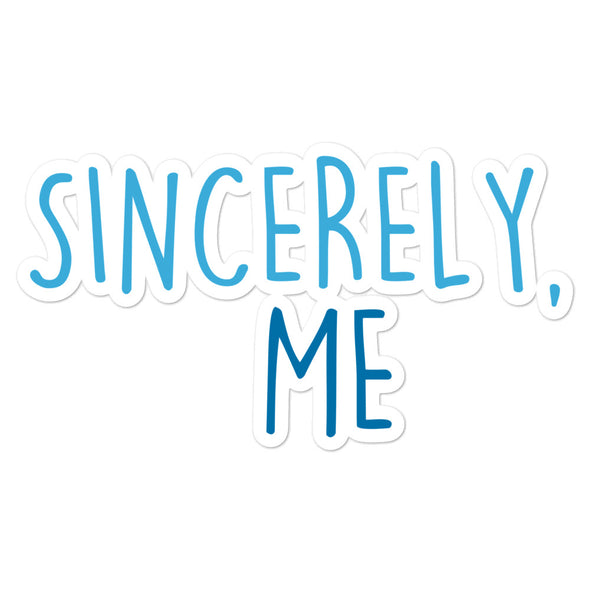 Sincerely, Me Sticker