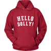 Hello Dolly Hoodie