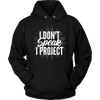 I Don't Speak I Project Hoodie