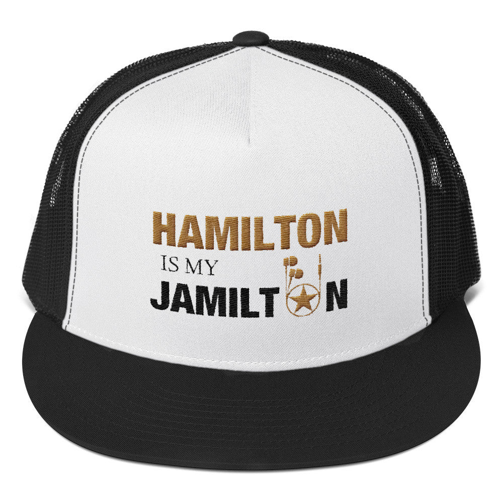 Hamilton Is My Jamilton Trucker Cap