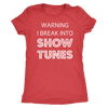 Break Into Showtunes Women's Tee