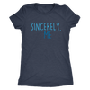 Sincerely, Me Women's Tee
