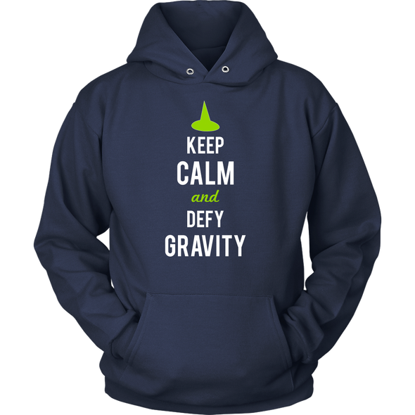 Keep Calm And Defy Gravity Hoodie