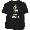 Keep Calm And Defy Gravity Kids