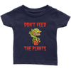 Don't Feed The Plants Infant