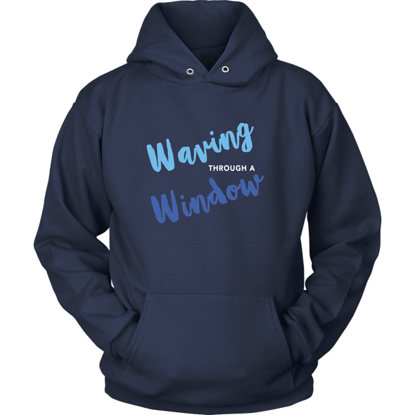 Waving Through A Window Hoodie