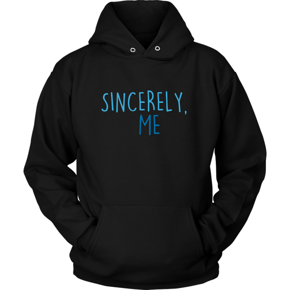 Sincerely, Me Hoodie