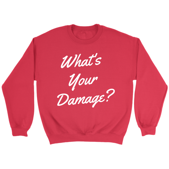 What's Your Damage? Crew Sweatshirt