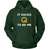 Sucks To Be Me Hoodie
