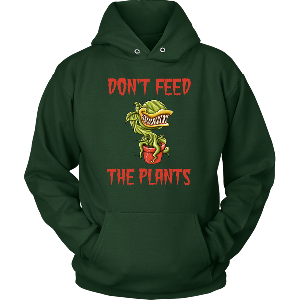 Don't Feed The Plants Hoodie