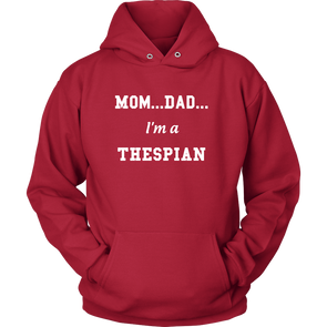 I'm A Thespian Hoodie