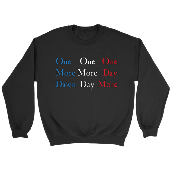 One Day More Crew Sweatshirt