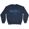 Sincerely, Me Crew Sweatshirt