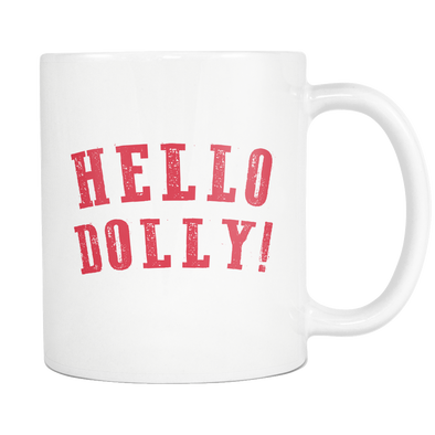 Hello Dolly Mug