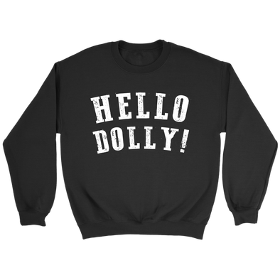 Hello Dolly Crew Sweatshirt