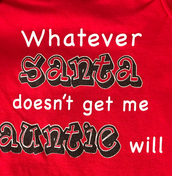 Whatever Santa Doesn't Get Me Auntie Will Long Sleeve Onesie CH - JEN'S KIDS BOUTIQUE