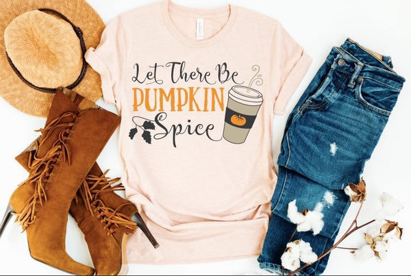 2018 Fall Women's Let There Be Pumpkin Spice Bella Crew Neck - JEN'S KIDS BOUTIQUE