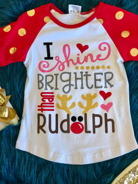 New Christmas I shine Brighter then Rudolph Shirt - JEN'S KIDS BOUTIQUE